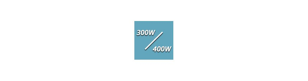 De 300 à 400 Watts
